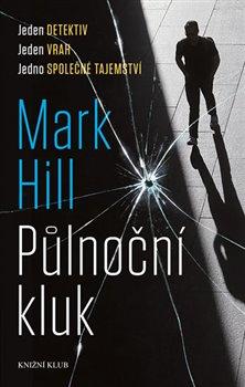 Půlnoční kluk - Mark Hill
