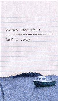 Loď z vody - Pavao Pavličić e7f4d7cafa