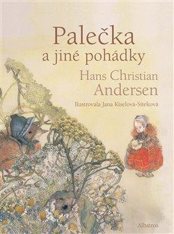 Palečka a další pohádky - Hans Christian Andersen