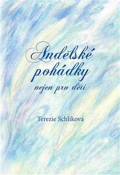 Andělské pohádky nejen pro děti - Terezie Schliková