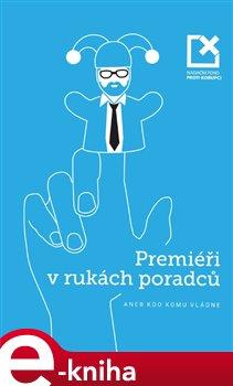 Obálka titulu Premiéři v rukách poradců