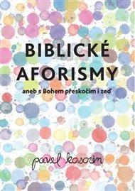 Biblické aforismy aneb s Bohem přeskočím i zeď