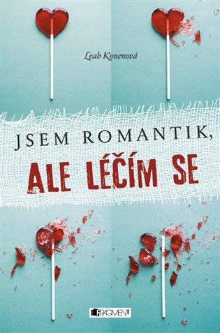 Jsem romantik, ale léčím se - Leah Konenová | Booksquad.ink