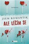 Obálka knihy Jsem romantik, ale léčím se
