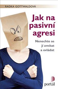 Obálka titulu Jak na pasivní agresi