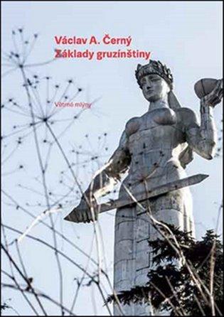 Základy gruzínštiny - Václav A. Černý | Booksquad.ink