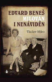 Obálka titulu Edvard Beneš. Milován i nenáviděn