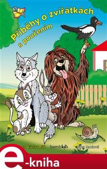 Obálka titulu Příběhy o zvířátkách s poučením