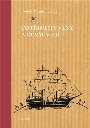 Co přinesly vlny a odvál vítr - Rudolf Krautschneider | Booksquad.ink