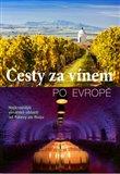 Obálka knihy Cesty za vínem po Evropě