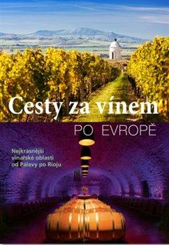 Obálka titulu Cesty za vínem po Evropě