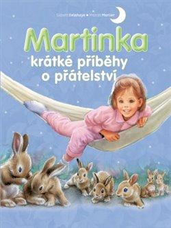 Obálka titulu Martinka - krátké příběhy o přátelství