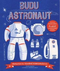 Obálka titulu Budu astronaut