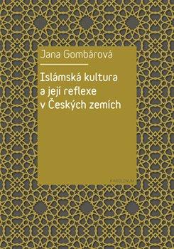 Obálka titulu Islámská kultura a její reflexe v Českých zemích