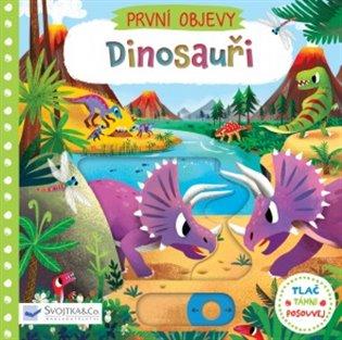 Dinosauři:První objevy - Tlač, táhni, posouvej - - | Booksquad.ink