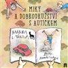 Obálka knihy Miky a dobrodružství s autíčkem