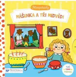 Minipohádky – Mášenka a tři medvědi:Tlač, táhni, posouvej - - | Booksquad.ink
