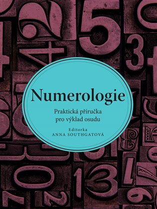Numerologie:Praktická příručka pro výklad osudu - Anna Southgatová   Booksquad.ink