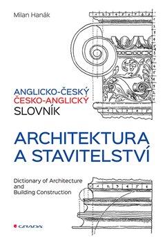 Obálka titulu Anglicko-český a česko-anglický slovník - architektura a stavitelství