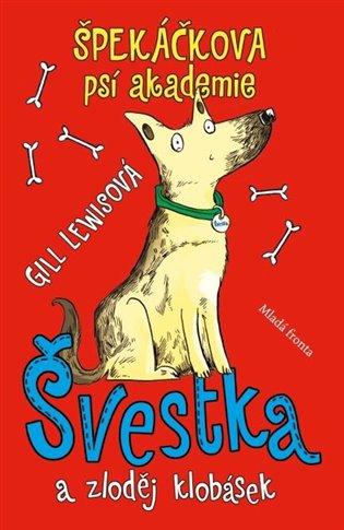 Špekáčkova psí akademie:Švestka azloděj klobásek - Gill Lewisová   Booksquad.ink