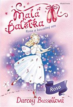 Obálka titulu Malá baletka - Rosa akouzelný sen