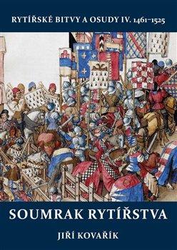 Obálka titulu Soumrak rytířstva