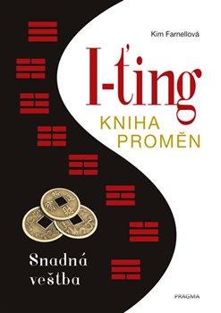 Obálka titulu I-ťing: Kniha proměn. Snadná věštba