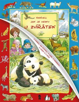 Podívej, jak je hezky u zvířátek - - | Booksquad.ink