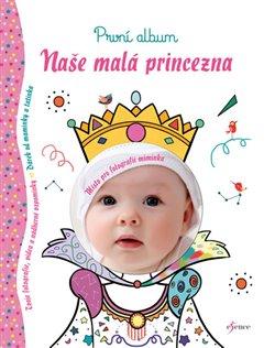 Obálka titulu Naše malá princezna
