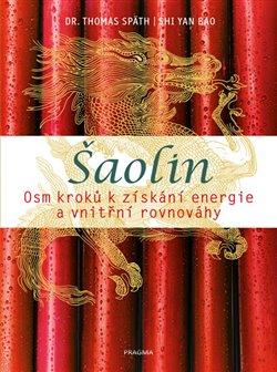 Obálka titulu Šaolin. Osm kroků k získání energie a vnitřní rovnováhy