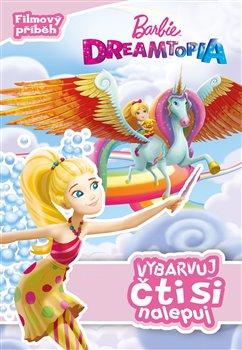 Obálka titulu Barbie Dreamtopia - Vybarvuj, čti si nalepuj