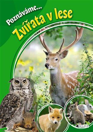 Poznáváme... Zvířata v lese - - | Booksquad.ink