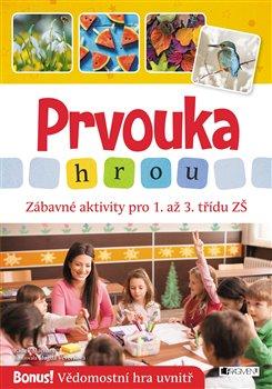 Obálka titulu Prvouka hrou - Zábavné aktivity pro 1. až 3. třídu ZŠ