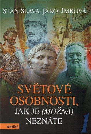 Světové osobnosti, jak je (možná) neznáte 1 - Stanislava Jarolímková | Booksquad.ink