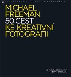 Obálka titulu 50 cest ke kreativní fotografii
