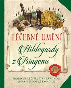 Obálka titulu Léčebné umění Hildegardy z Bingenu