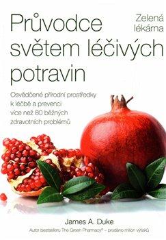 Obálka titulu Průvodce světem léčivých potravin – Zelená lékárna