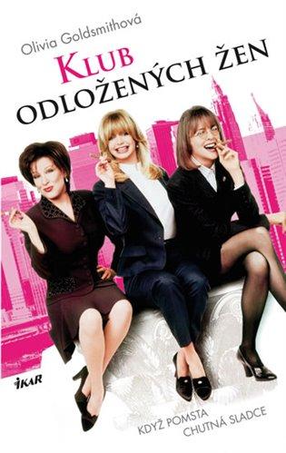 Klub odložených žen - Olivia Goldsmithová   Replicamaglie.com