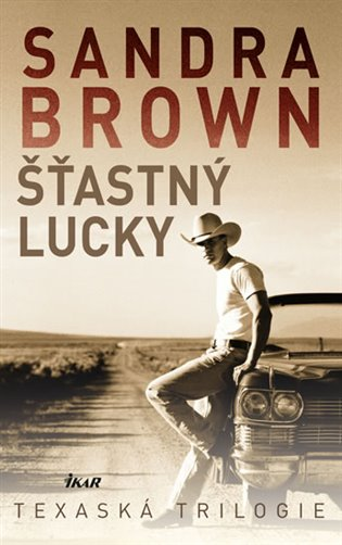 Šťastný Lucky: Texaská trilogie - Sandra Brown | Booksquad.ink