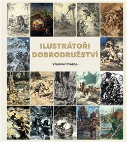 Obálka titulu Ilustrátoři dobrodružství