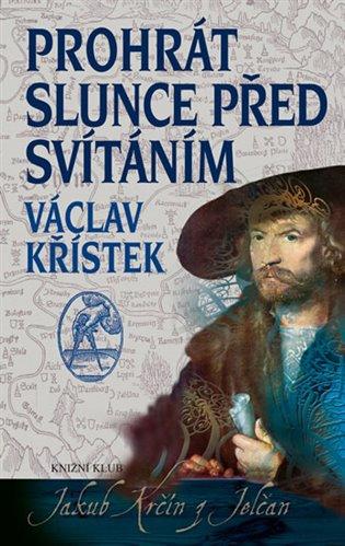 Prohrát slunce před svítáním - Václav Křístek   Booksquad.ink