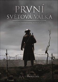 Obálka titulu První světová válka v dokumentární fotografii