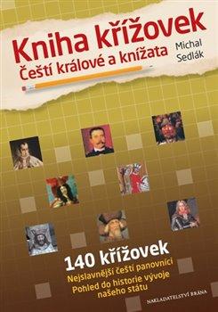 Obálka titulu Kniha křížovek - Čeští králové a knížata