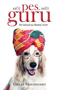Obálka titulu Můj pes - můj guru