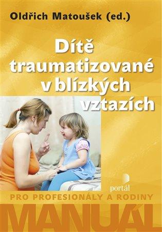 Dítě traumatizované v blízkých vztazích
