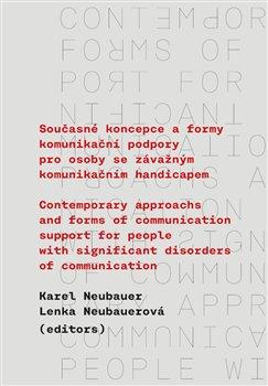 Obálka titulu Současné koncepce a formy komunikační podpory pro osoby se závažným komunikačním handicapem