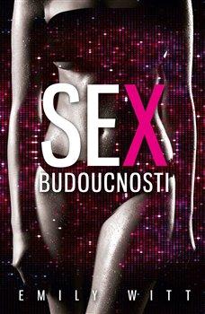 Obálka titulu Sex budoucnosti