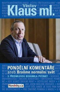 Obálka titulu Pondělní komentáře 2 aneb Braňme normální svět s předmluvou Bohumila Pečinky
