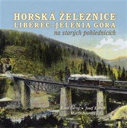 Obálka titulu Horská železnice Liberec – Jelenia Góra na starých pohlednicích