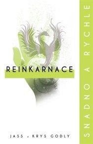 Reinkarnace, snadno a rychle